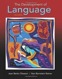 The Development of Language (9th Edition) by Jean Berko Gleason - Paperback - 2016-03-12 - from Books Express (SKU: 0134161149n)
