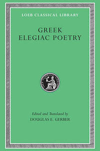Greek Elegiac Poetry: From the Seventh to the Fifth Centuries BC