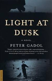 Light at Dusk : A Novel by Peter Gadol - Paperback - 2001 - from ThriftBooks and Biblio.com