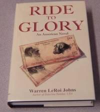 Ride To Glory: The People V. Charles Robert Darwin, An American Novel