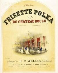 Frisette Polka du Chateau Rouge... from Laurent.  A Mons. Ernst.