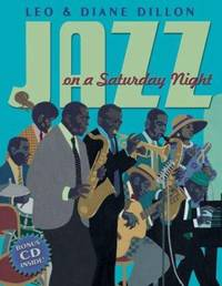 Jazz on a Saturday Night by Leo Dillon; Diane Dillon  - Hardcover  - 2007  - from ThriftBooks (SKU: G0590478931I5N10)