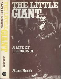 The Little Giant: A Life of I. K. Brunel