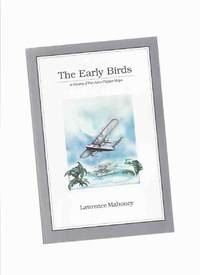 The Early Birds:  A History of Pan Am's Clipper Ships ( Pan American Airways / Pan Am / Seaplanes )
