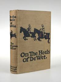 "[James, Lionel]  On the Heels of De Wet by  Lionel] ""The Intelligence Officer [James - First edition - 1902 - from Nudelman Rare Books (SKU: 3076)"