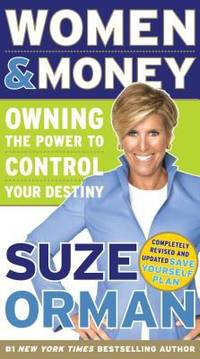 Women and Money : Owning the Power to Control Your Destiny