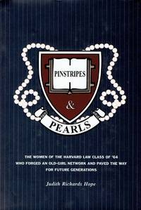 Pinstripes & Pearls: The Women of the Harvard Law Class of '64 Who Forged an Old Girl Network and Paved the Way for Future Generations