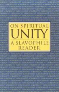 On Spiritual Unity: A Slavophile Reader (Library of Russian Philosophy.)