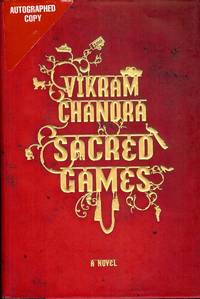 SACRED GAMES by  Vikram CHANDRA - Hardcover - 2007 - from Antic Hay Books (SKU: 4100)
