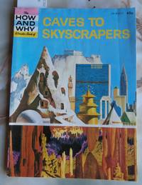 image of The How and Why Wonder Book of Caves to Skyscrapers
