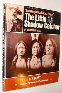 Little Shadow Catcher: Icastinyanka Cikala Hanzi: The Story of D.F. Barry