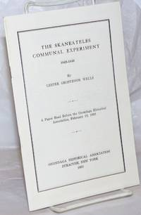image of The Skaneateles Communal Experiment, 1843-1846: a paper read before the Onondaga Historical Association, February 13, 1953