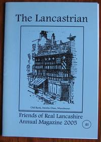 The Lancastrian Friends of Real Lancashire Annual Magazine 2005
