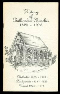 image of HISTORY OF BALLINAFAD CHURCHES, 1825-1978.