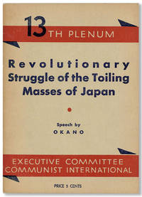 Revolutionary Struggle of the Toiling Masses of Japan. Speech By Okano, 13th Plenum of the Executive Committee of the Communist International - December 1933