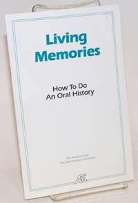 Living memories: how to do an oral history