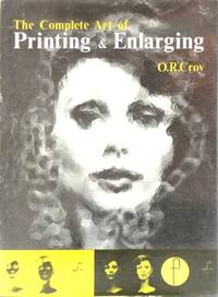 image of The Complete Art of Printing and Enlarging