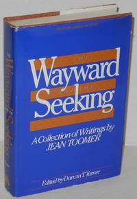 The wayward and the seeking; a collection of writings by Jean Toomer