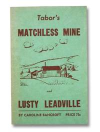 Tabor's Matchless Mine and Lusty Leadville