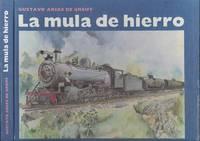 La mula de Hierro (Spanish for 'The Iron Mule')