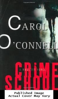 Crime School: A Mallory Novel by  Carol O'Connell - First edition - 2002-09-09 Dust Jacket Damage. S - from EstateBooks (SKU: 88HL19V_ac1c3de0-cd80-4)