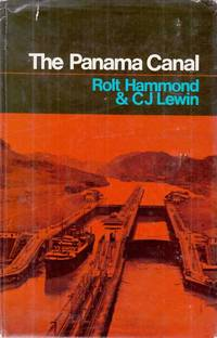 The Panama Canal by  CJ  Rolt & Lewin - 1st Edition - 1966 - from Adelaide Booksellers and Biblio.co.uk