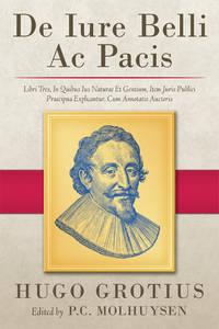 De Iure Belli ac Pacis Libri Tres, In Quibus Ius Naturae et Gentium..