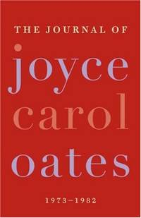 The Journal of Joyce Carol Oates 1973-1982