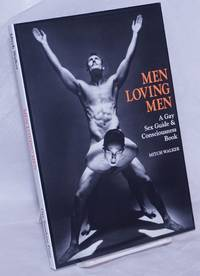 image of Men Loving Men: a gay sex guide and consciousness book