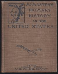 A Primary History Of The United States by Mcmaster, John Bach - 1901