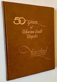Fifty Years of Schwinn-Built Bicycles: The Story of the Bicycle and Its Contributions to Our Way of Life 1895-1945