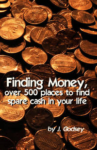 Finding Money over 500 places to find spare  cash in your life