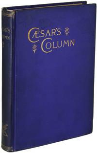 CAESAR'S COLUMN. A STORY OF THE TWENTIETH CENTURY. By Edmund Boisgilbert, M.D. [pseudonym] ..