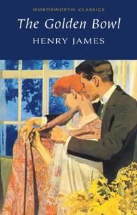 The Golden Bowl (Wordsworth Classics)