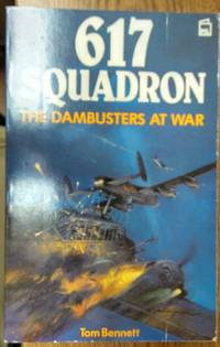 617 Squadron The Dambusters At War