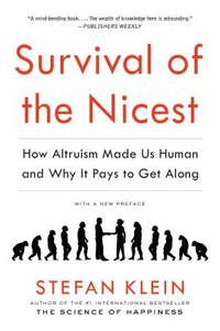 Survival of the Nicest : How Altruism Made Us Human and Why It Pays to Get Along