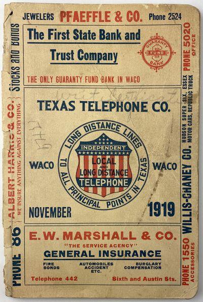 Waco: Texas Telephone Company, 1919. Good.. ,132pp. Original tan printed wrappers, stapled. Covers w...