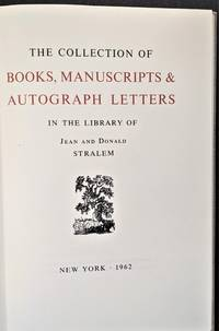 The Collection of Books, Manuscripts & Autograph Letters in the Library of Jean and Donald Stralem
