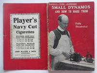 image of Small dynamos and how to make them: Practical instructions on building a  variety of machines including electric motors