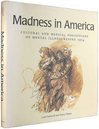 Madness in America: Cultural and Medical Perceptions of Mental Illness Before 1914