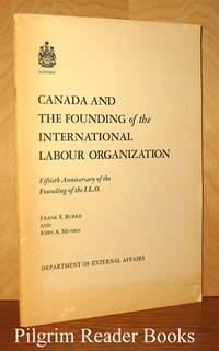 Canada and the Founding of the International Labour Organization  / Le Canada et la Fondation de l'Organisation Internationale du Travail