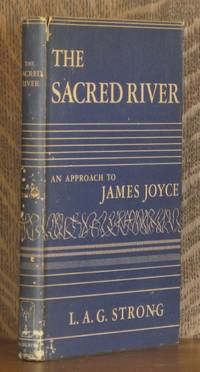 THE SACRED RIVER, AN APPROACH TO JAMES JOYCE by L. A. G. Strong  - First edition  - 1951  - from Andre Strong Bookseller (SKU: 7463)