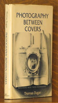 PHOTOGRAPHY BETWEEN THE COVERS, INTERVIEWS WITH PHOTO-BOOKMAKERS