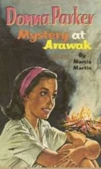 Donna Parker: Mystery at Arawak by  Marcia Martin - First Edition, First Printing - 1962 - from Bell's Books and Biblio.com