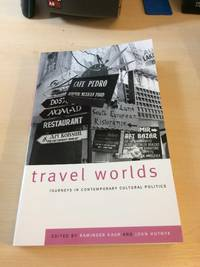 Travel Worlds. Journeys in Contemporary Cultural Politics