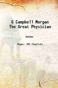 G Campbell Morgan The Great Physician [Hardcover]