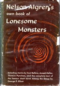 Nelson Algren's Own Book of Lonesome Monsters by  Nelson Algren  - 1st  - 1963  - from Dorley House Books (SKU: 078605)