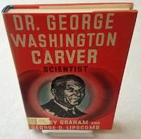 DR. GEORGE WASHINGTON CARVER Scientist