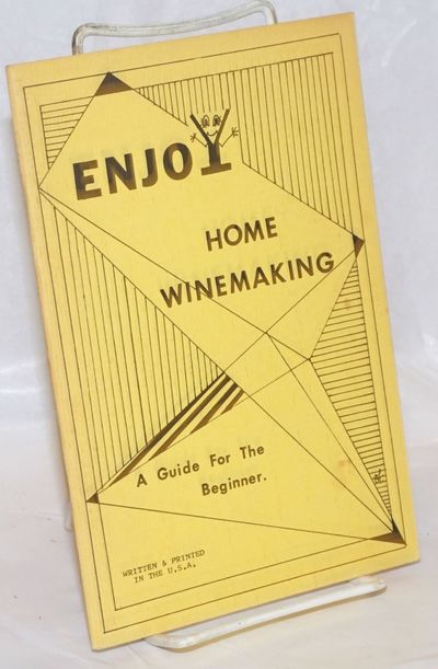 East Hartford, CT: The Winemaking Shop, 1972. 38p., staplebound booklet, rubberstamp of a Sacramento...