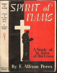Spirit of Flame: A Study of St. John of the Cross by Edgar